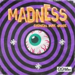 Chemical Surf, Ghabe – Madness