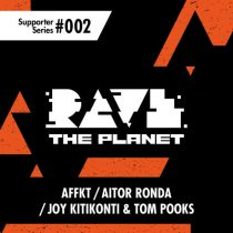 VA – Rave the Planet: Supporter Series, Vol. 002