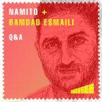Namito, Bamdad Esmaili – q&a