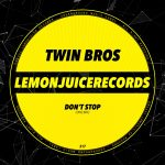Twin Bros – Don't Stop