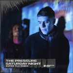 The Pressure – Saturday Night (Super Flu Extended Remix)
