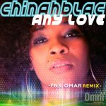 Chinahblac – Any Love (FNX OMAR Remix)