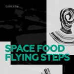 Space Food – Flying Steps