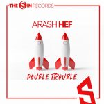 Arash Hef – Double Trouble
