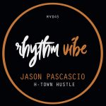 Jason Pascascio – H-Town Hustle