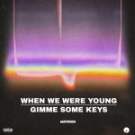 Matroda – When We Were Young / Gimme Some Keys