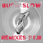 Chris Liebing, Miles Cooper Seaton – Burn Slow Remixes PT. III