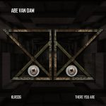 Abe Van Dam – There You Are