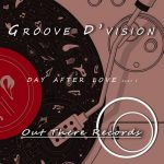 Groove D'Vision – Day After Love, Part I
