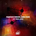 Francesco Ferraro, Jame Starck – Cut Them Loose