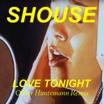 Shouse – Love Tonight (Oliver Huntemann Remix)