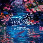 Justin Jay – Trick Or Treat EP