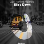 Lucas Mancilla, 2KNWN – Slide Down