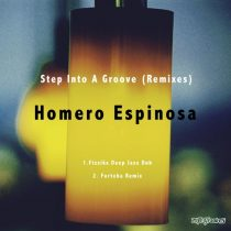 Homero Espinosa – Step Into A Groove (Remixes)