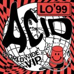 LO'99 – Acid Worldwide VIP