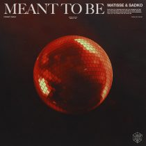 Matisse & Sadko – Meant To Be – Extended Mix