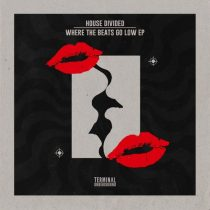 House Divided – Where the Beats Go Low EP
