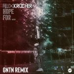 Felix Krocher – Hope For (GNTN Remix)