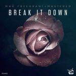 Max Freegrant, Mastered – Break It Down