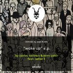 Carlos Barbero, Enes Çakir, Seher K – Wake Up
