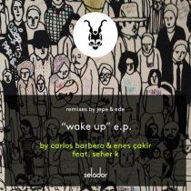 Carlos Barbero, Enes Çakir, Seher K – Wake Up