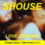 Shouse – Love Tonight (Vintage Culture & Kiko Franco Remix)