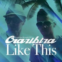 Crazibiza – Like This