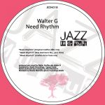 Walter G – Need Rhythm