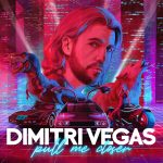 Dimitri Vegas – Pull Me Closer (Extended Mix)