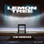 Alle Farben, Fools Garden – Lemon Tree (The Remixes)