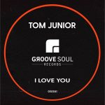 Tom Junior – I love You