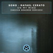 Sono, Rafael Cerato – On My Mind (Sascha Braemer Remixes)