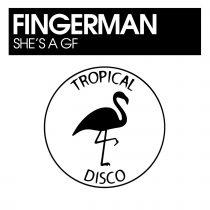 Fingerman – She's A GF