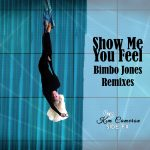 Side FX Kim Cameron – Show Me You Feel Remixes