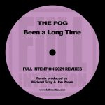 The Fog – Been a Long Time – Full Intention 2021 Remix