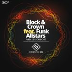 Block & Crown – Why Did You Do It Feat. Funk Allstars
