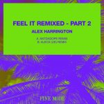 Alex Harrington – Feel It Remixed – Part 2