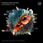Forgotten Notes – Resurrect EP