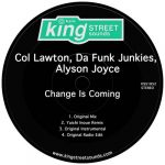 Da Funk Junkies, Alyson Joyce, Col Lawton – Change Is Coming