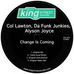 Da Funk Junkies, Alyson Joyce, Col Lawton – Change Is Coming