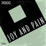 Roog – Joy and Pain