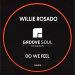 Willie Rosado – Do We Feel