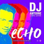 DJ Antoine, Eric Zayne – Echo (DJ Antoine vs Mad Mark Extended Deep Remix)
