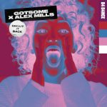 Alex Mills, GotSome – Shout It Back – Extended Mix