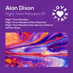 Alan Dixon – Night Time Melodies EP