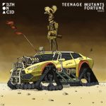 Teenage Mutants – Fortune