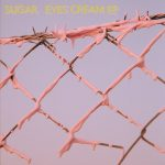 suGar – Eyes Cream EP