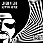 Luigii Nieto – Now Or Never