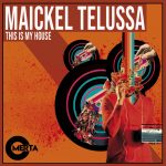Maickel Telussa – This Is My House