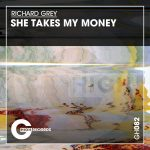 Richard Grey – She Takes My Money